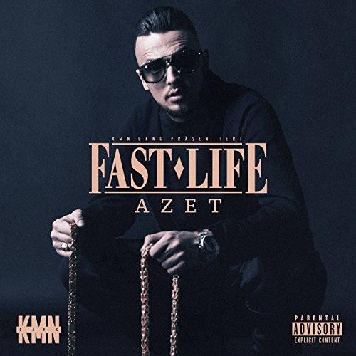 Azet Fast Life KMN Album 2018